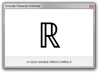 Unicode Character Informer displaying U+211D: DOUBLE-STRUCK CAPITAL R